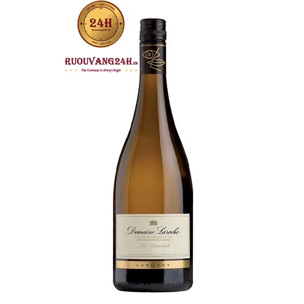 Rượu vang Domaine Laroche Chablis Grand Cru Les Blanchots