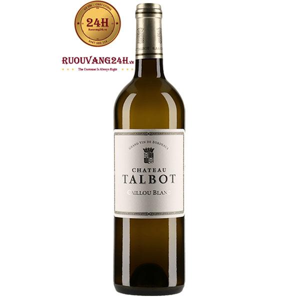 Rượu Vang Chateau Talbot Caillou Blanc Bordeaux