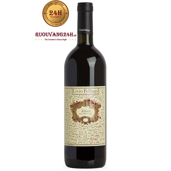 Rượu Vang Livio Felluga Refosco Dal Peduncolo Rosso