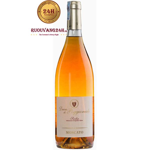 Rượu Vang Duca Di Poggioreale Moscato