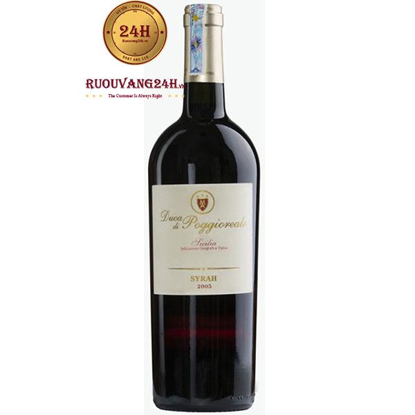Rượu Vang Duca Di Poggioreale Syrah 2005